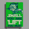 Small you are Lift you must Poster Print (Portrait)