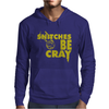 Snitches be Cray Mens Hoodie