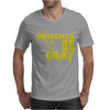 Snitches be Cray Mens T-Shirt