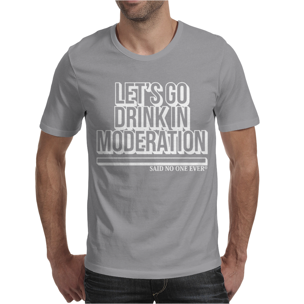 SNOE Let's Go Drinking In Moderation Mens T-Shirt