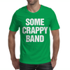 Some Crappy Band Mens T-Shirt