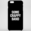 Some Crappy Band Phone Case