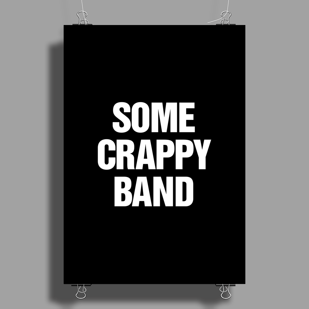 Some Crappy Band Poster Print (Portrait)