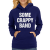 Some Crappy Band Womens Hoodie
