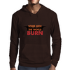 Some Men Just Want to Watch the World Burn Mens Hoodie