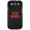 Some Men Just Want to Watch the World Burn Phone Case