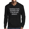Some time it hurts Mens Hoodie