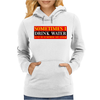 Sometimes I Drink Water, Ideal Gift, Birthday Present Womens Hoodie
