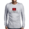 Sometimes I look into your eyes just to see if maybe your check enging light is on  Mens Long Sleeve T-Shirt