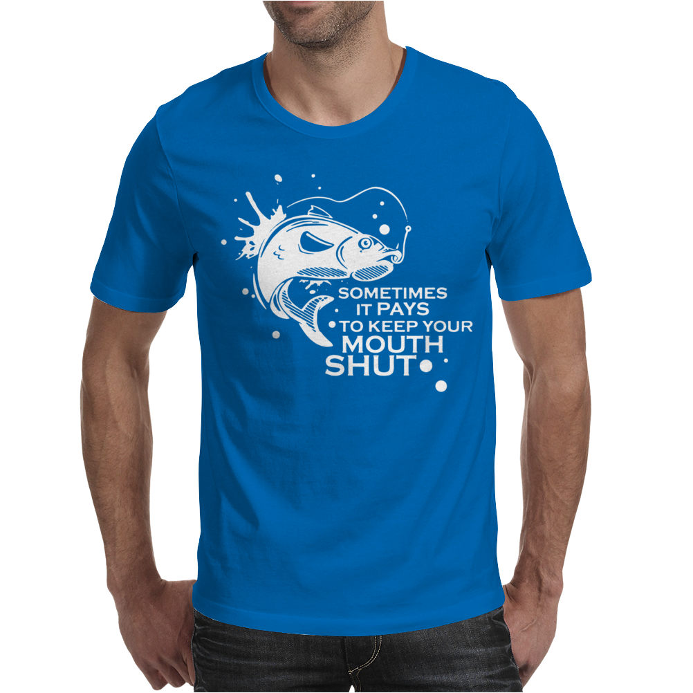 Sometimes It Pays To Keep Your Mouth Shut Mens T-Shirt