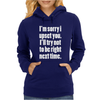 Sorry for being right Womens Hoodie