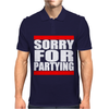 Sorry For Partying Mens Polo