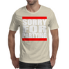Sorry For Partying Mens T-Shirt