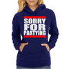 Sorry For Partying Womens Hoodie