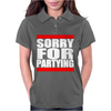 Sorry For Partying Womens Polo