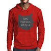 Sorry, I have plans with my cat Mens Hoodie