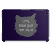 Sorry, I have plans with my cat Tablet (horizontal)