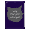 Sorry, I have plans with my cat Tablet (vertical)