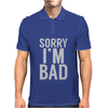 Sorry i'm Bad Mens Polo