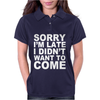 Sorry I'm Late Womens Polo