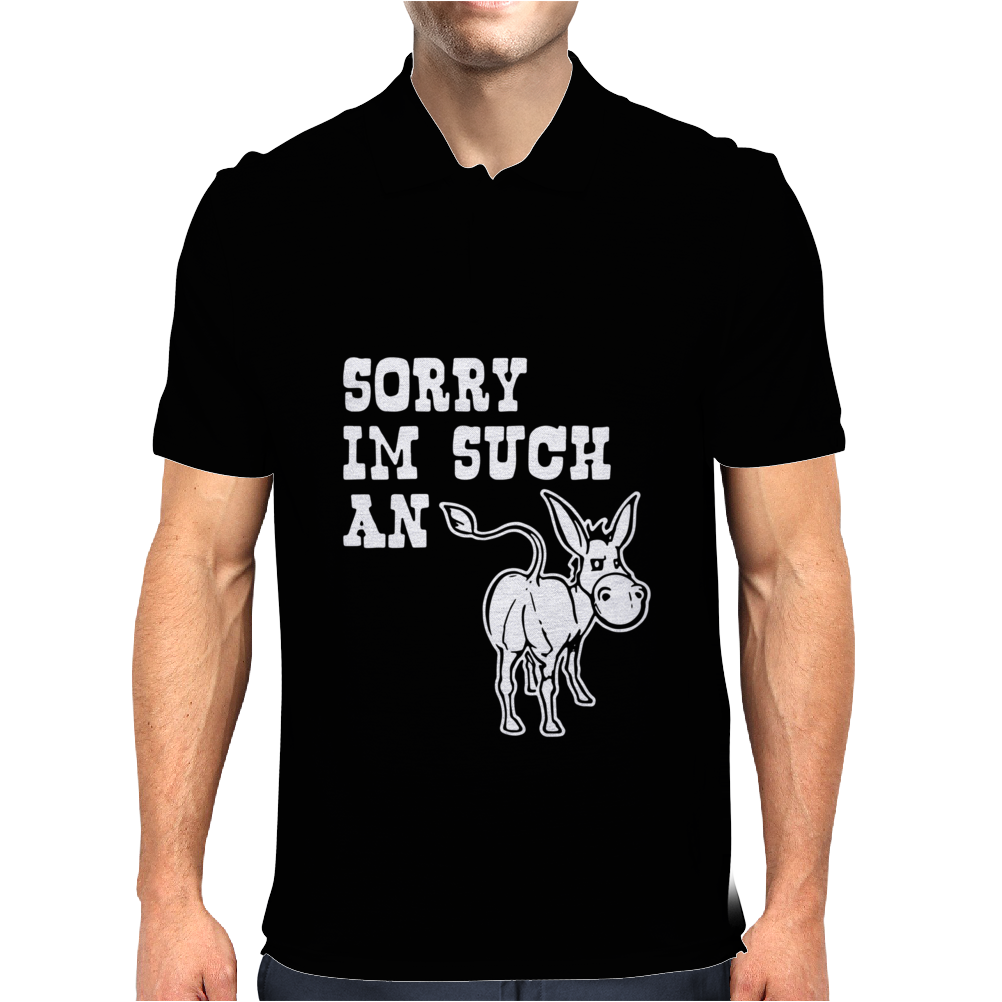Sorry I'm Such An Ass Mens Polo