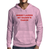 SORRY LADIES MY DADDY'S TAKEN Mens Hoodie