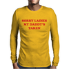 SORRY LADIES MY DADDY'S TAKEN Mens Long Sleeve T-Shirt