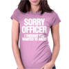 Sorry Officer I Funny Car or Biker Womens Fitted T-Shirt