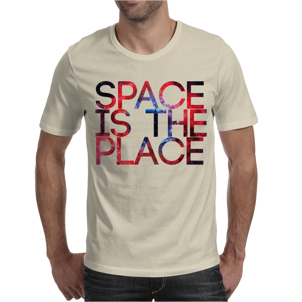 SPACE IS THE PLACE Mens T-Shirt
