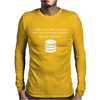 SQL Query Funny Mens Long Sleeve T-Shirt