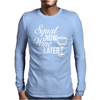 Squat Now Wine Later Mens Long Sleeve T-Shirt