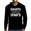 Squats I Thought You Said Lets Do Shots Mens Hoodie