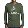 Sscience Helps You Prove Others Are Dumb Mens Long Sleeve T-Shirt