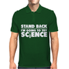 Stand Back I'm Going To Try Science Mens Polo