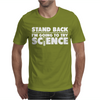 Stand Back I'm Going To Try Science Mens T-Shirt