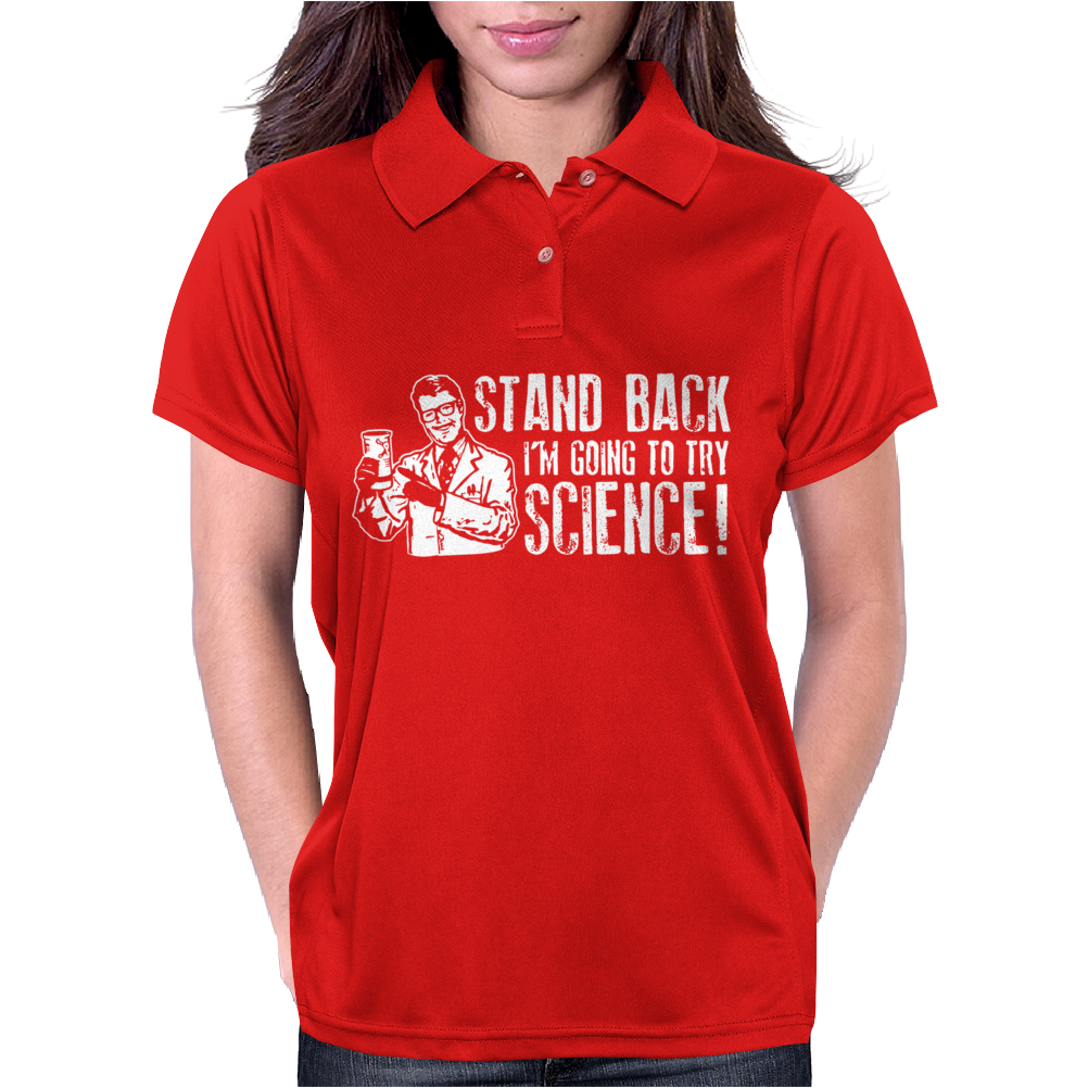Stand Back I'm Going Try Science Womens Polo