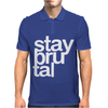 Stay Brutal Mens Polo