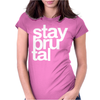 Stay Brutal Womens Fitted T-Shirt