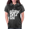 Stay Brutal Womens Polo