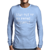STAY OUT OF MY PHONE Mens Long Sleeve T-Shirt