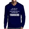 Step Up And Become A Trucker Mens Hoodie