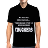 Step Up And Become A Trucker Mens Polo