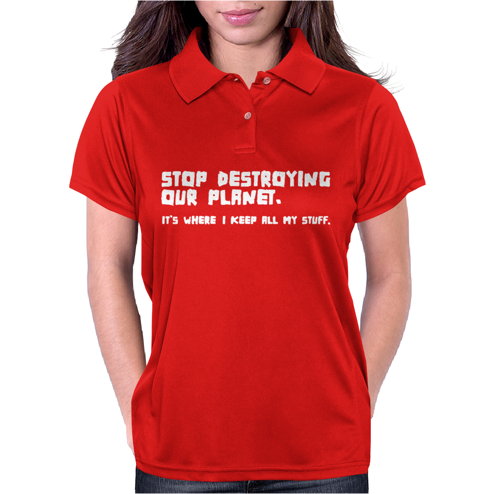 Stop Destroying My Planet Womens Polo