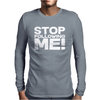 Stop Following Me! Mens Long Sleeve T-Shirt