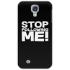 Stop Following Me! Phone Case