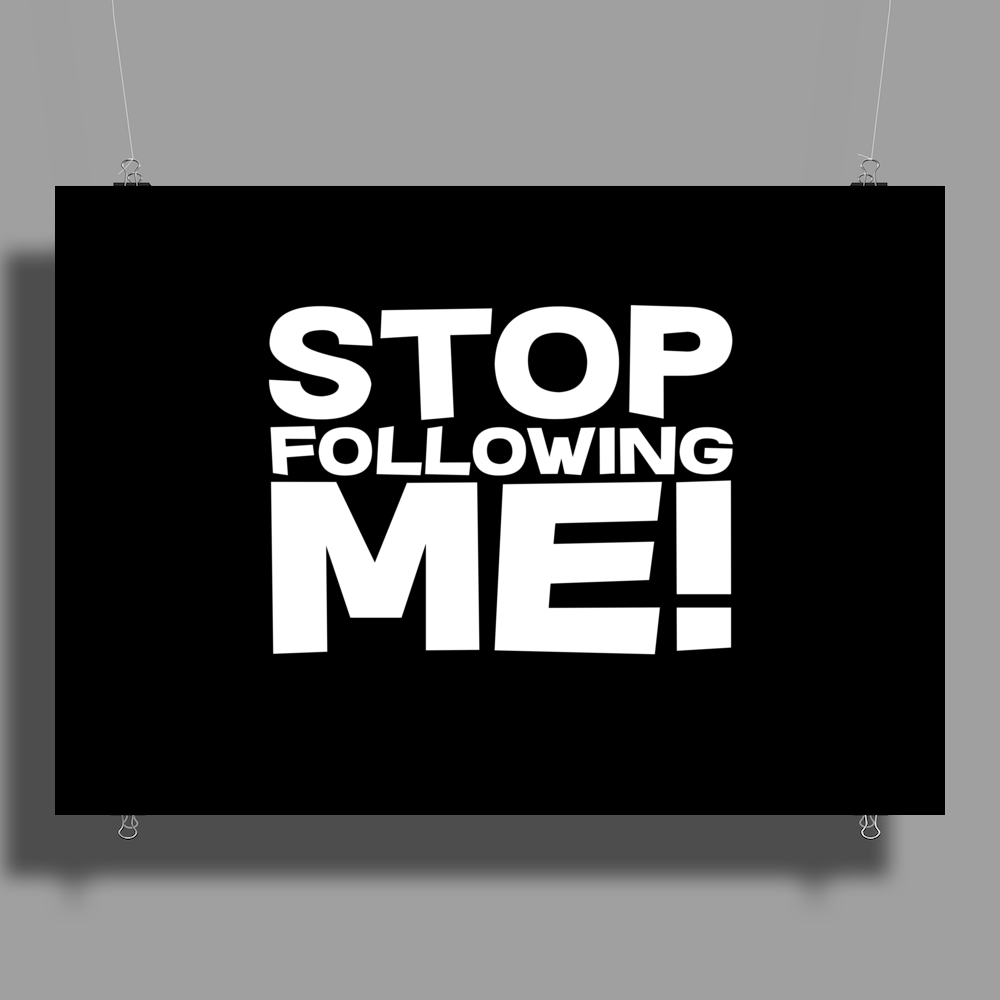 Stop Following Me! Poster Print (Landscape)