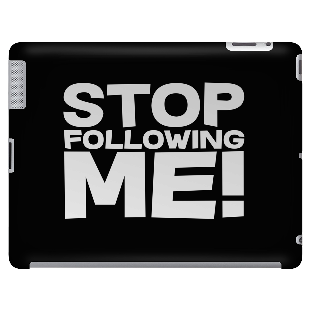 Stop Following Me! Tablet