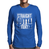 Straight Outta Add Your Text Mens Long Sleeve T-Shirt
