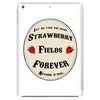 STRAWBERRY FIELDS FOREVER Tablet (vertical)