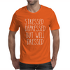 STRESSED DEPRESSED BUT WELL DRESSED Mens T-Shirt